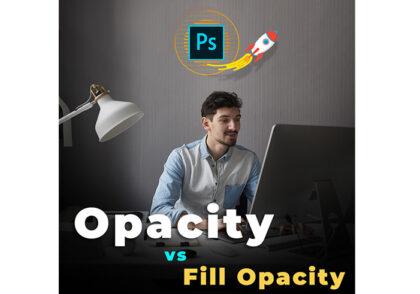 تفاوت Opacity با Fill Opacity در فتوشاپ